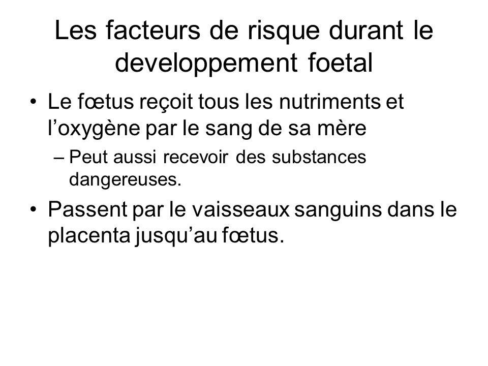 Les facteurs de risque durant le developpement foetal