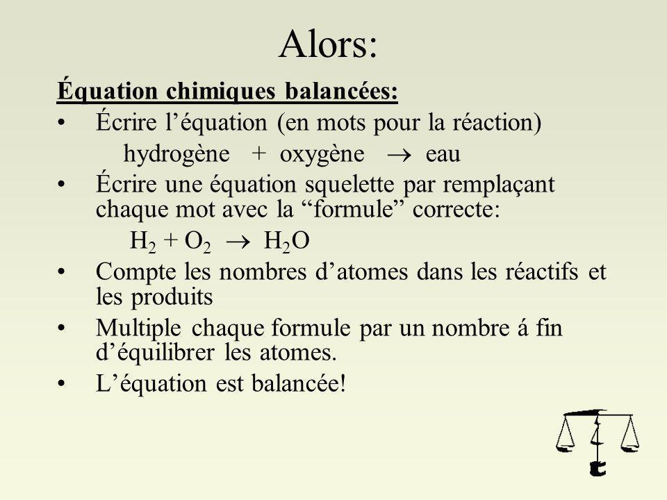 Alors: Équation chimiques balancées: