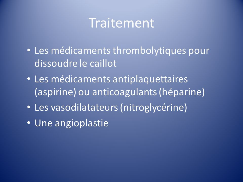 Traitement Les médicaments thrombolytiques pour dissoudre le caillot