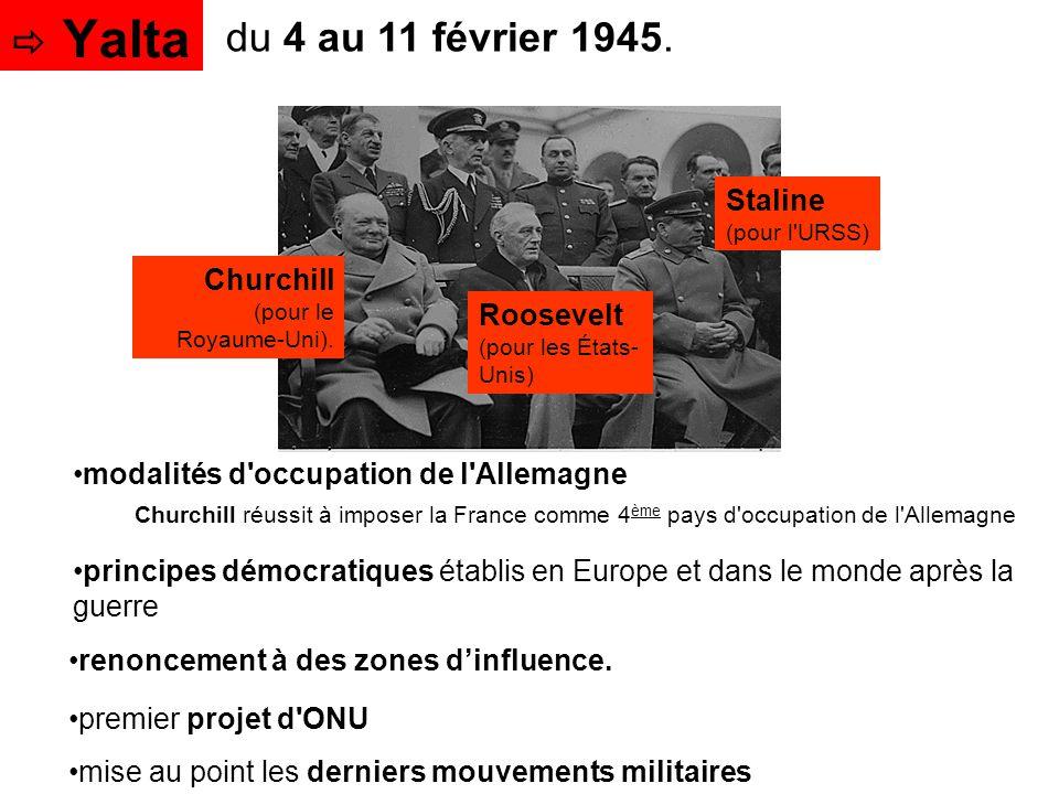  Yalta du 4 au 11 février 1945. Staline Churchill Roosevelt