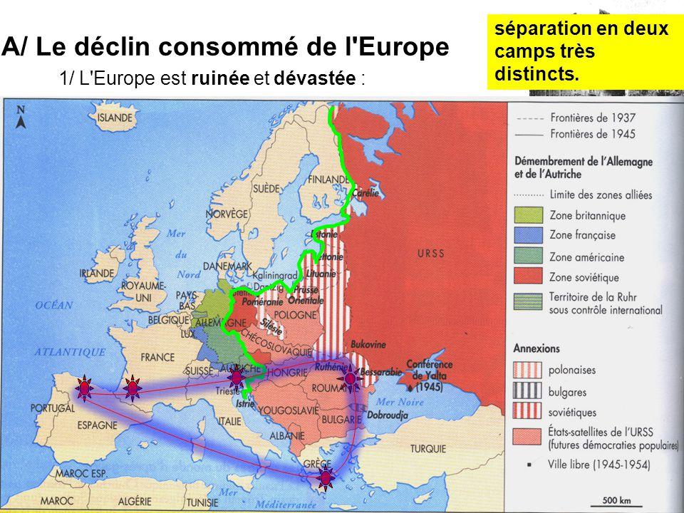 A/ Le déclin consommé de l Europe