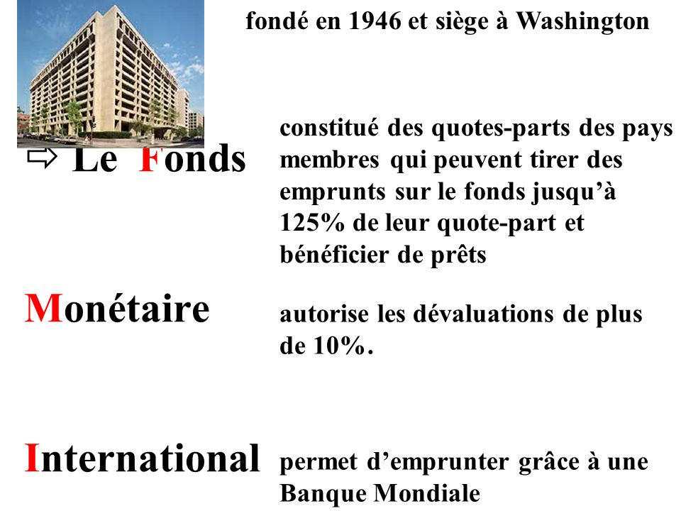  Le Fonds Monétaire International