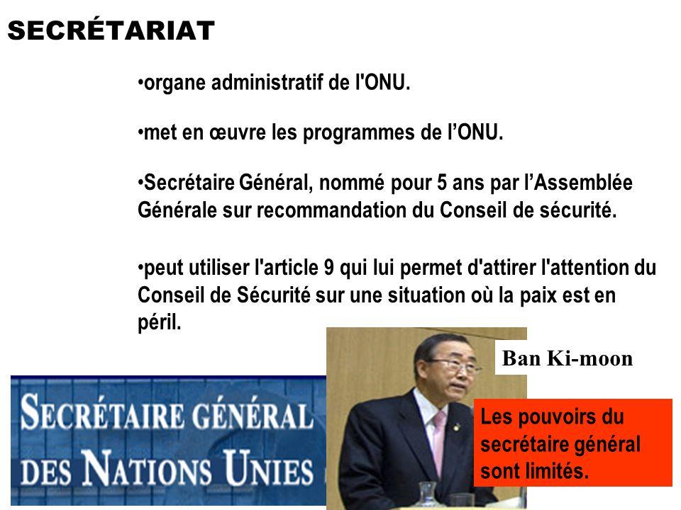 SECRÉTARIAT organe administratif de l ONU.