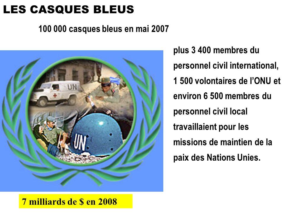 LES CASQUES BLEUS 100 000 casques bleus en mai 2007
