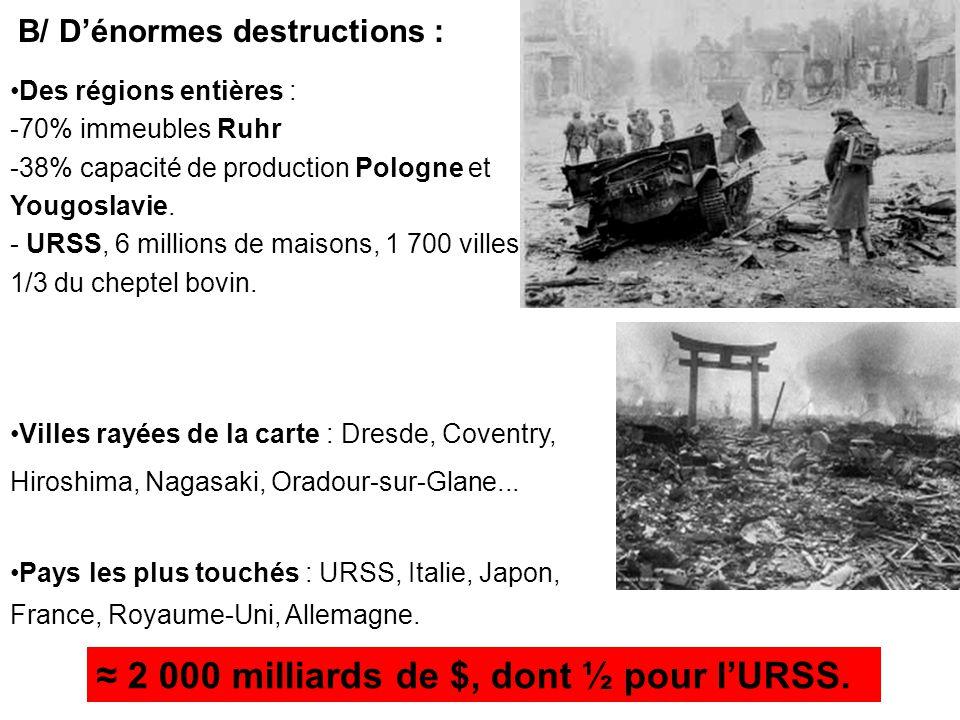B/ D'énormes destructions :