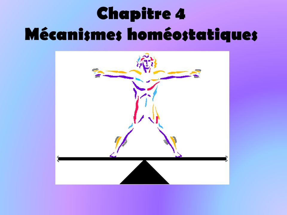 Chapitre 4 Mécanismes homéostatiques