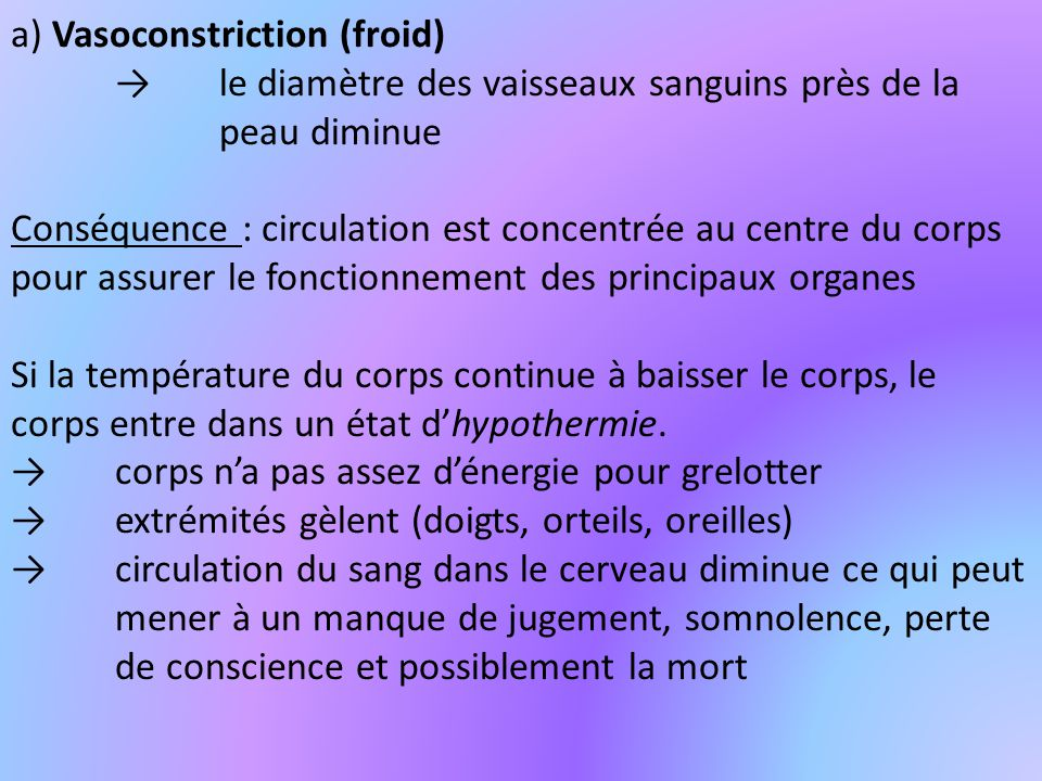 a) Vasoconstriction (froid)