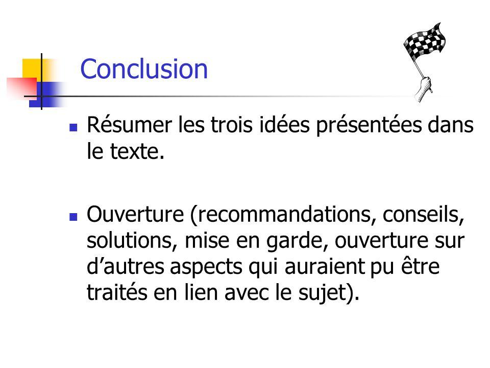 Conclusion Résumer les trois idées présentées dans le texte.