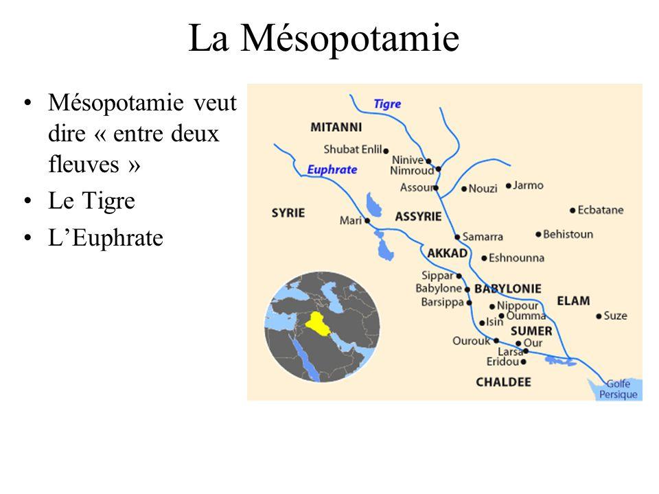 La Mésopotamie Mésopotamie veut dire « entre deux fleuves » Le Tigre