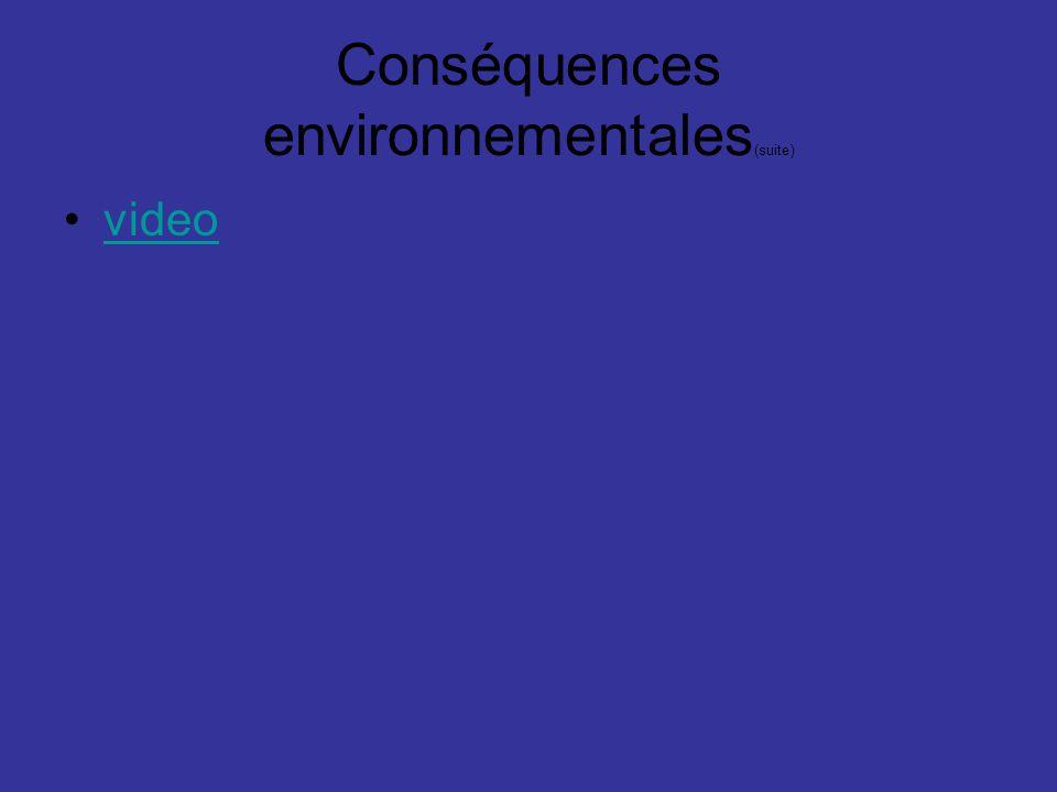 Conséquences environnementales(suite)