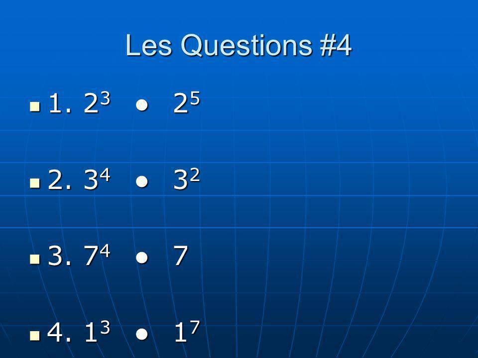 Les Questions #4 1. 23 ● 25 2. 34 ● 32 3. 74 ● 7 4. 13 ● 17