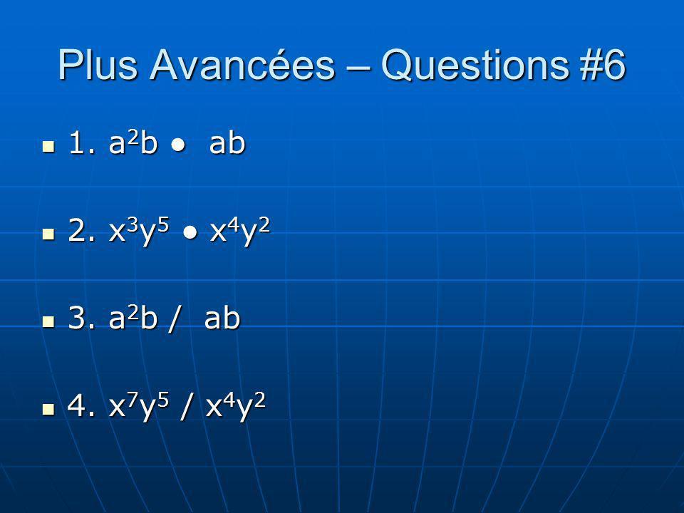 Plus Avancées – Questions #6