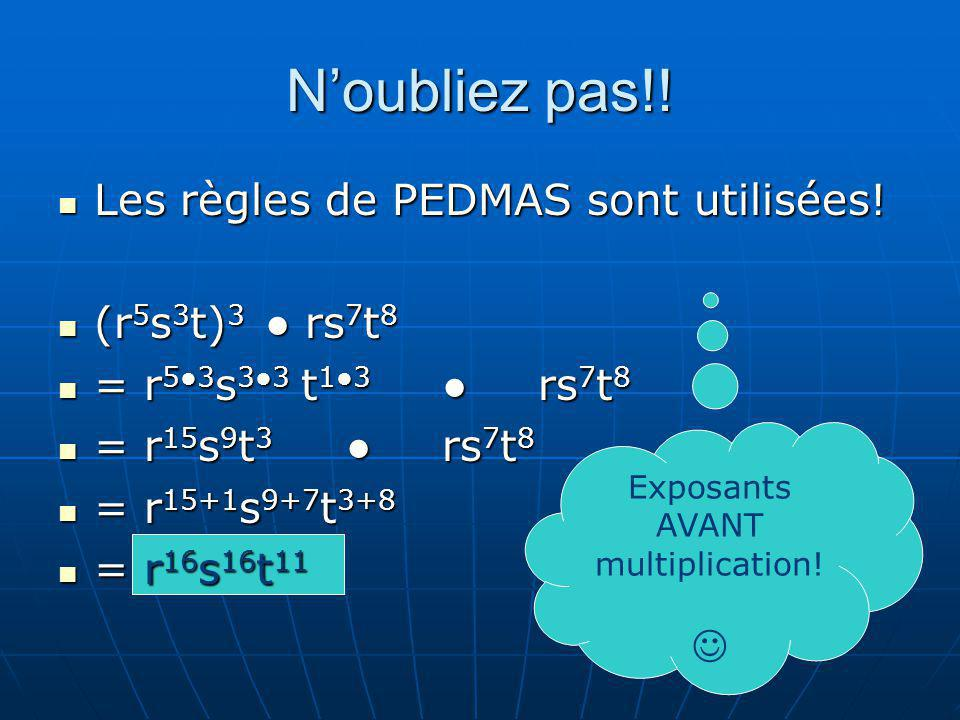 Exposants AVANT multiplication!