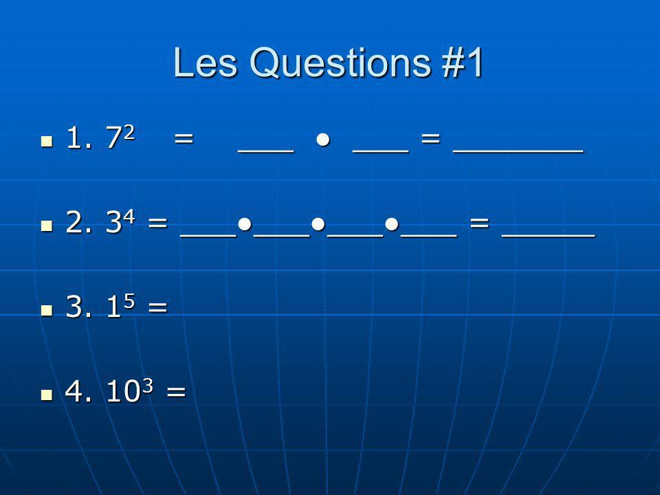 Les Questions #1 1. 72 = ___ ● ___ = _______