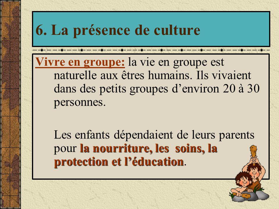 6. La présence de culture