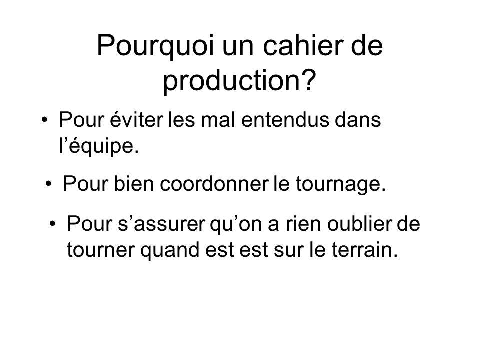 Pourquoi un cahier de production