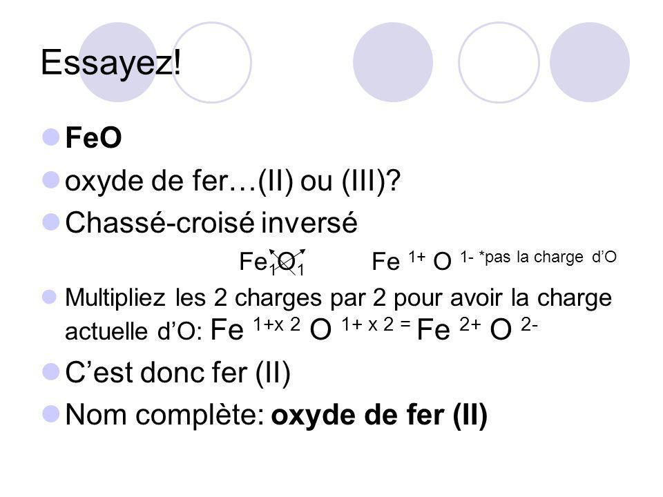 Essayez! FeO oxyde de fer…(II) ou (III) Chassé-croisé inversé
