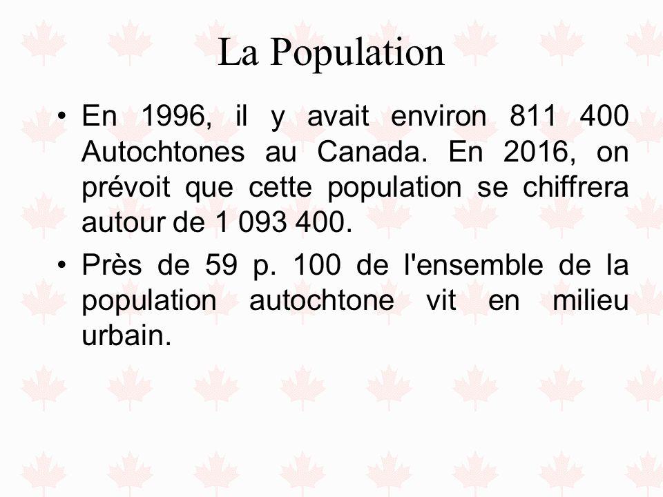 La Population En 1996, il y avait environ 811 400 Autochtones au Canada. En 2016, on prévoit que cette population se chiffrera autour de 1 093 400.
