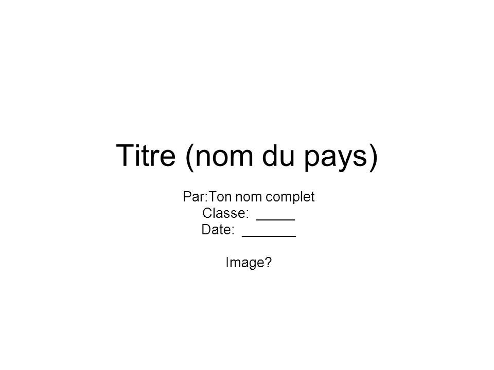Par:Ton nom complet Classe: _____ Date: _______ Image