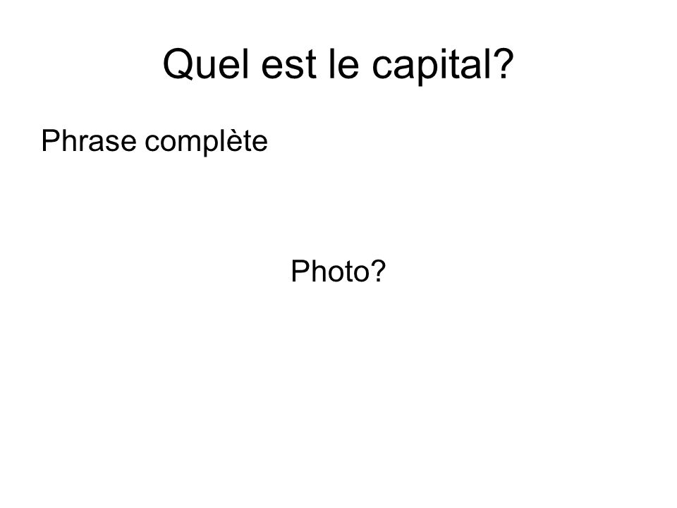 Quel est le capital Phrase complète Photo