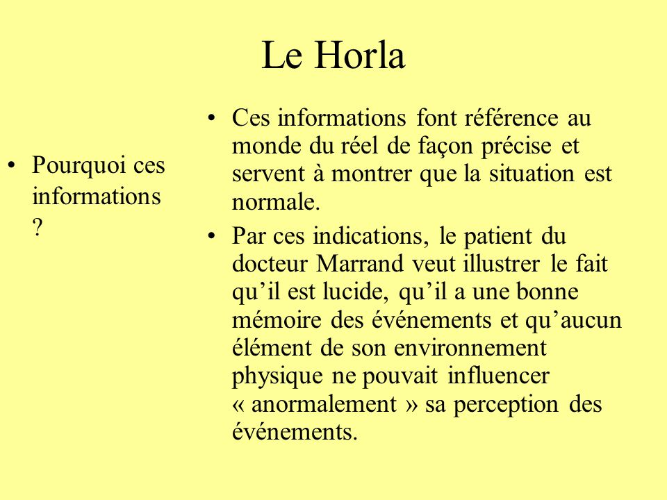 Le Horla Ces informations font référence au monde du réel de façon précise et servent à montrer que la situation est normale.