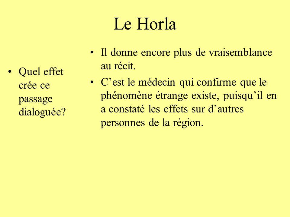 Le Horla Il donne encore plus de vraisemblance au récit.