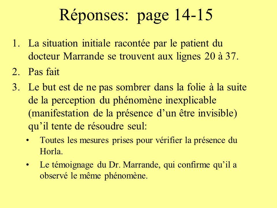 Réponses: page 14-15 La situation initiale racontée par le patient du docteur Marrande se trouvent aux lignes 20 à 37.