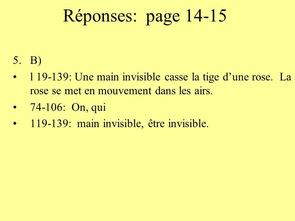 Réponses: page 14-15 B) l 19-139: Une main invisible casse la tige d'une rose. La rose se met en mouvement dans les airs.