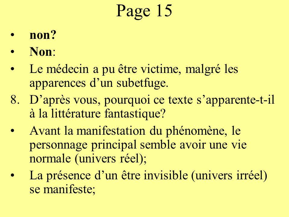 Page 15 non Non: Le médecin a pu être victime, malgré les apparences d'un subetfuge.