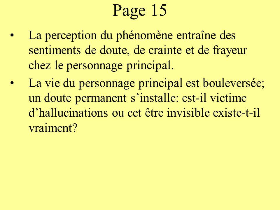 Page 15 La perception du phénomène entraîne des sentiments de doute, de crainte et de frayeur chez le personnage principal.