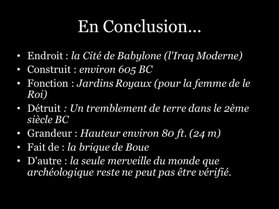En Conclusion... Endroit : la Cité de Babylone (l Iraq Moderne)