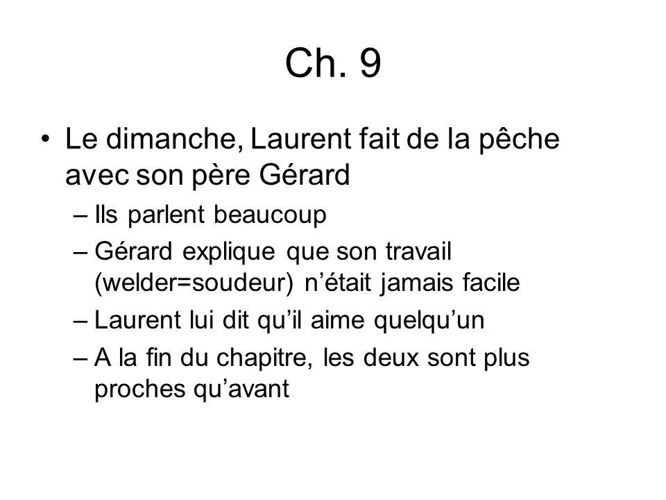 Ch. 9 Le dimanche, Laurent fait de la pêche avec son père Gérard