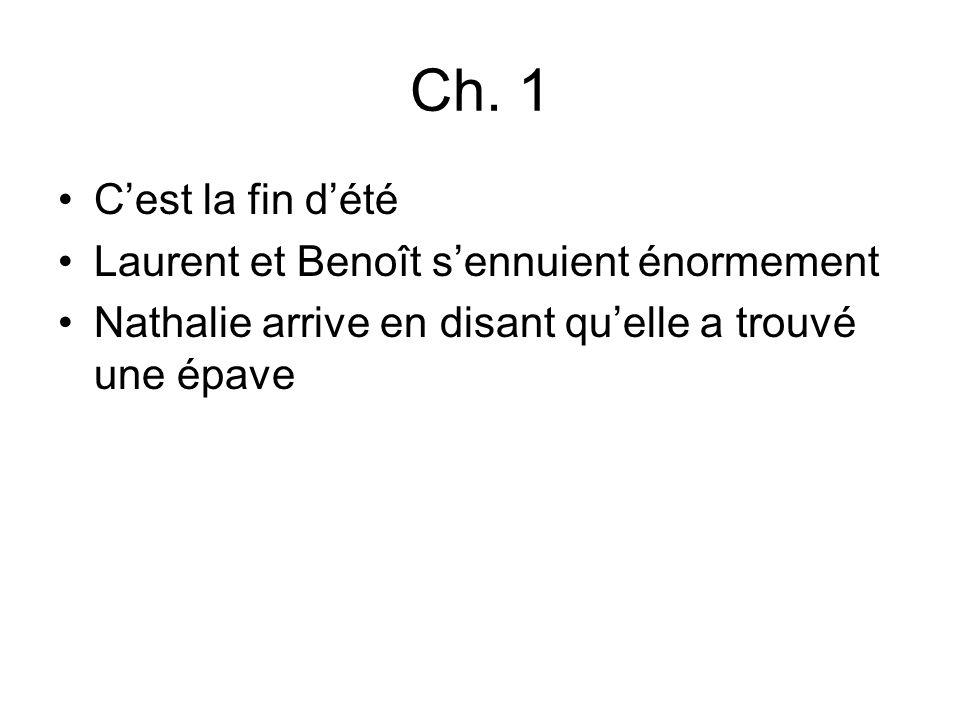 Ch. 1 C'est la fin d'été Laurent et Benoît s'ennuient énormement