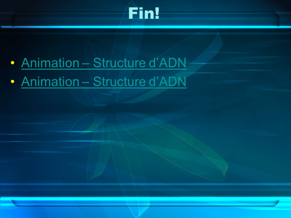 Fin! Animation – Structure d'ADN