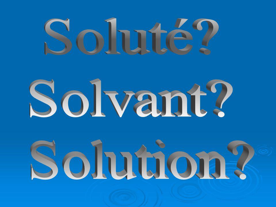 Soluté Solvant Solution