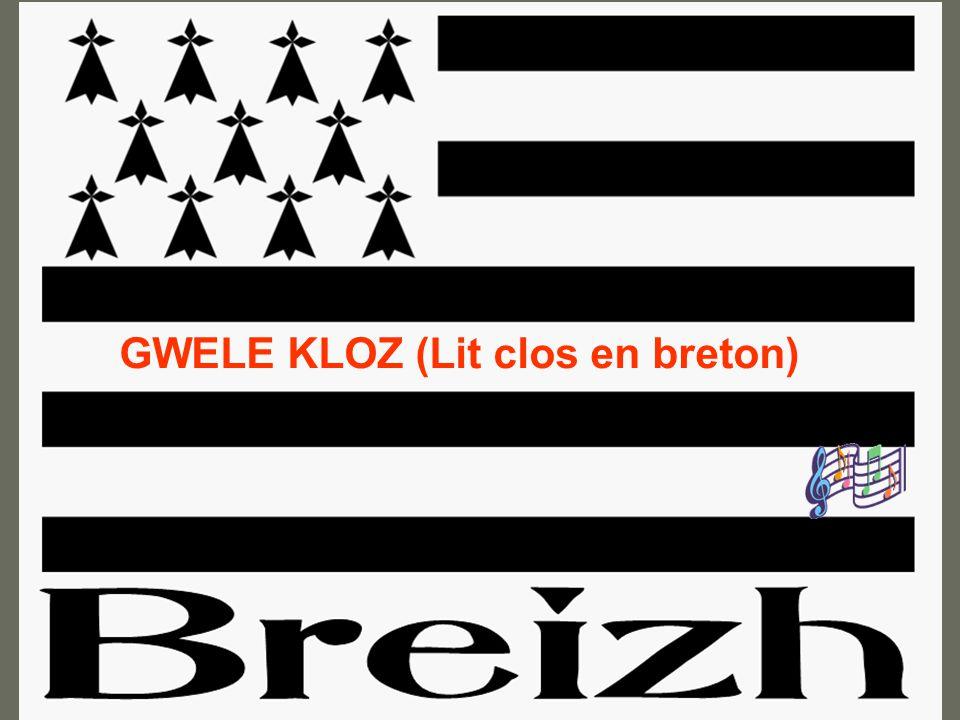 GWELE KLOZ (Lit clos en breton)
