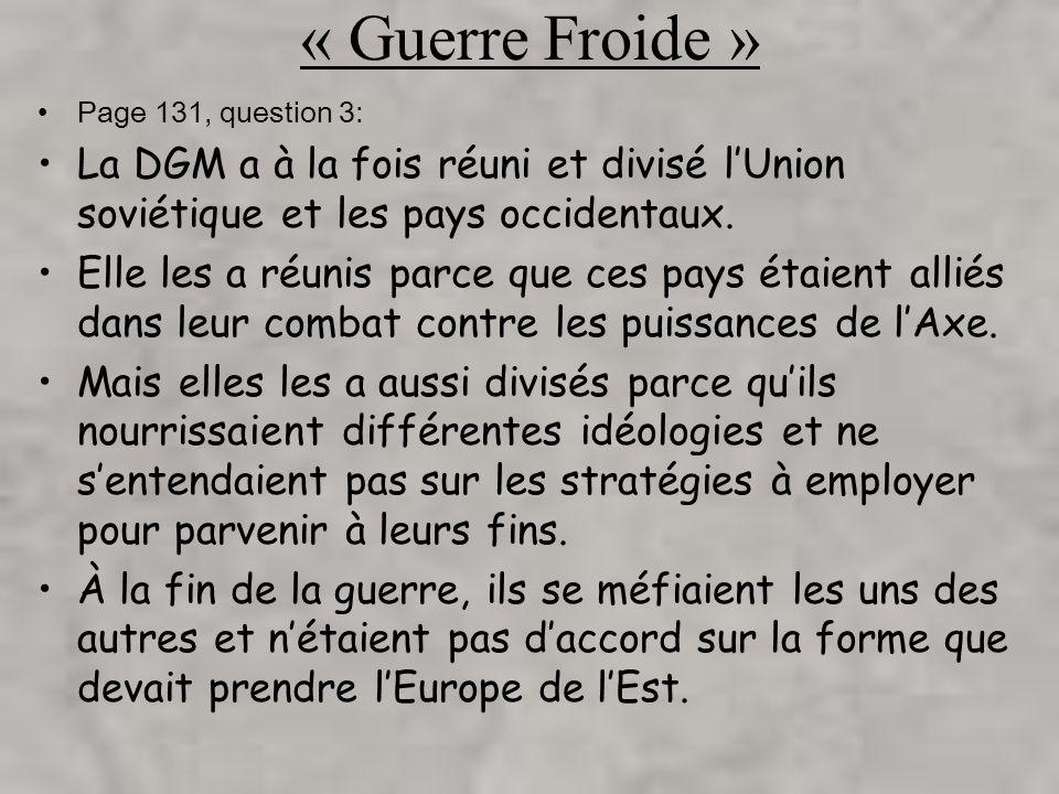 « Guerre Froide » Page 131, question 3: La DGM a à la fois réuni et divisé l'Union soviétique et les pays occidentaux.
