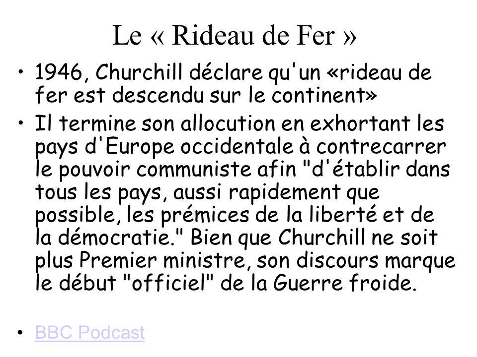 Le « Rideau de Fer » 1946, Churchill déclare qu un «rideau de fer est descendu sur le continent»