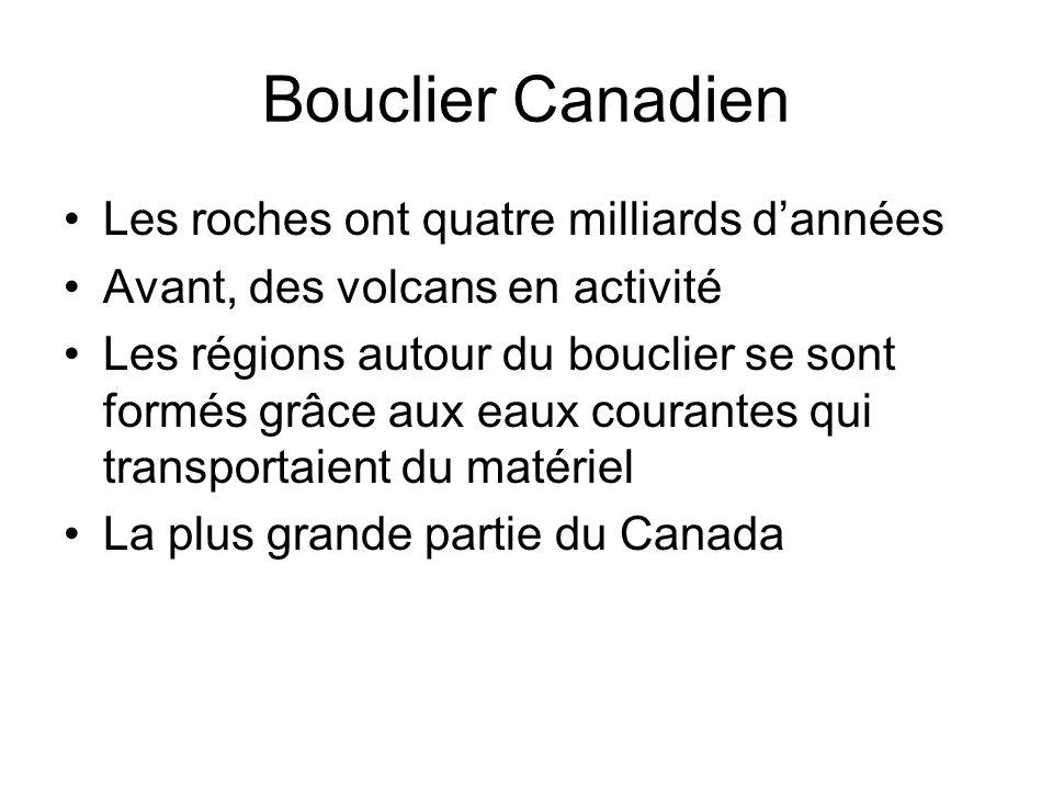 Bouclier Canadien Les roches ont quatre milliards d'années