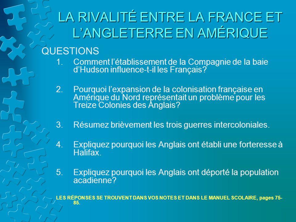 LA RIVALITÉ ENTRE LA FRANCE ET L'ANGLETERRE EN AMÉRIQUE