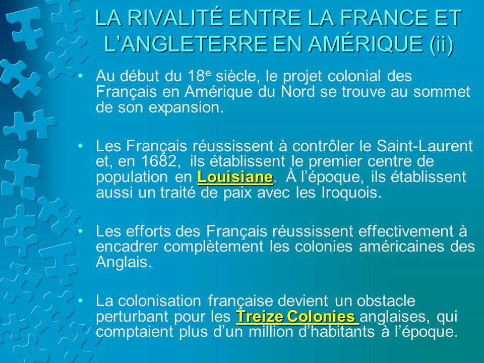 LA RIVALITÉ ENTRE LA FRANCE ET L'ANGLETERRE EN AMÉRIQUE (ii)