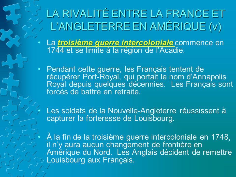 LA RIVALITÉ ENTRE LA FRANCE ET L'ANGLETERRE EN AMÉRIQUE (v)
