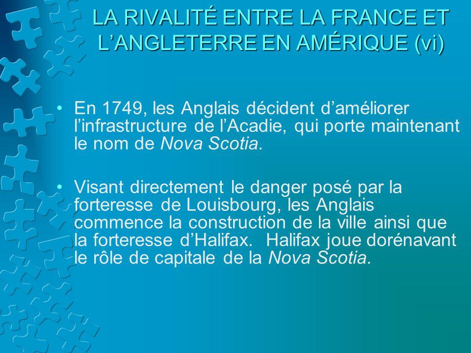 LA RIVALITÉ ENTRE LA FRANCE ET L'ANGLETERRE EN AMÉRIQUE (vi)
