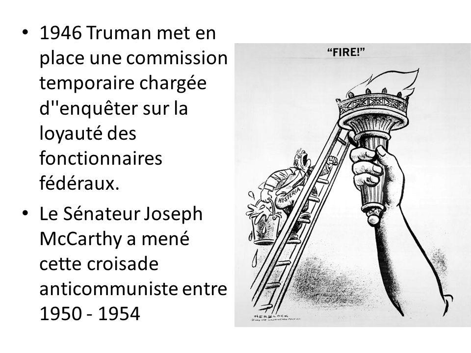 1946 Truman met en place une commission temporaire chargée d enquêter sur la loyauté des fonctionnaires fédéraux.