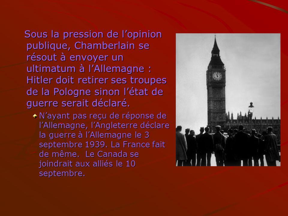 Sous la pression de l'opinion publique, Chamberlain se résout à envoyer un ultimatum à l'Allemagne : Hitler doit retirer ses troupes de la Pologne sinon l'état de guerre serait déclaré.