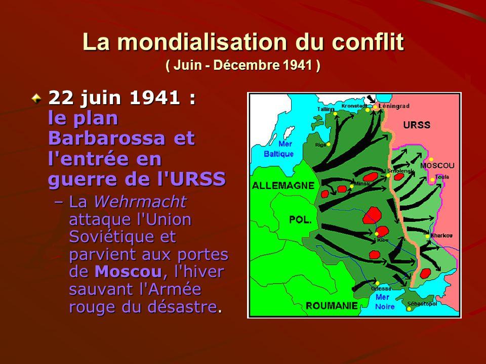 La mondialisation du conflit ( Juin - Décembre 1941 )
