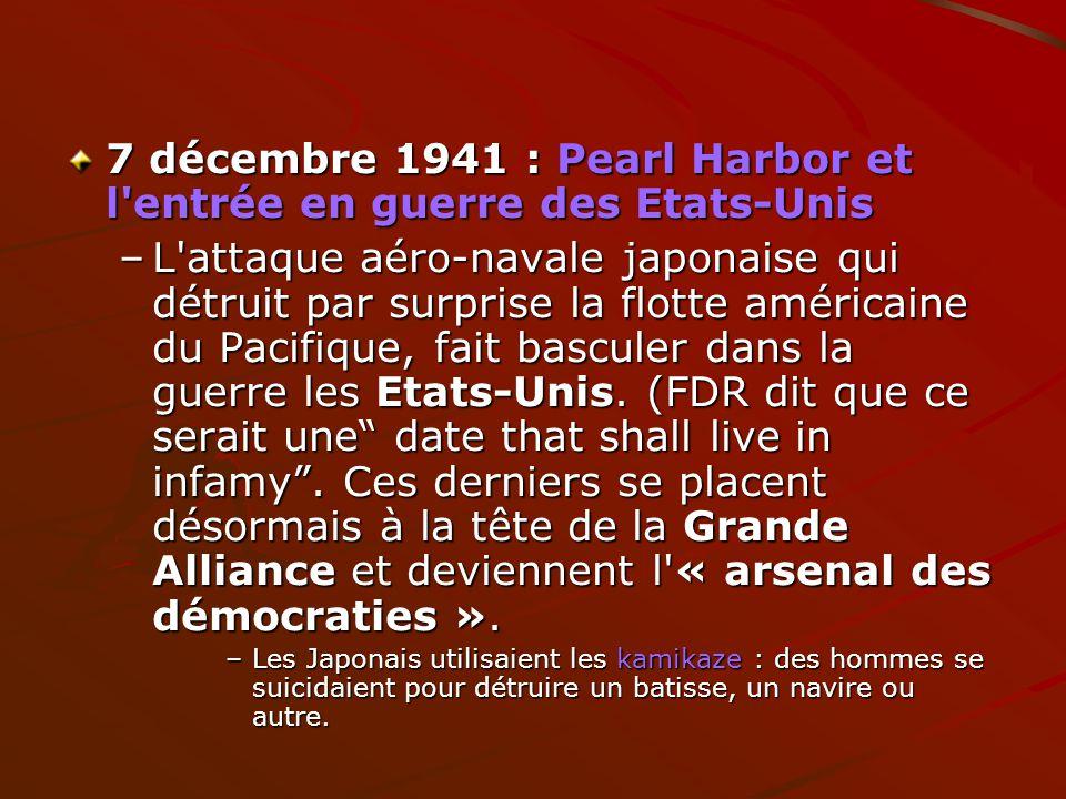 7 décembre 1941 : Pearl Harbor et l entrée en guerre des Etats-Unis