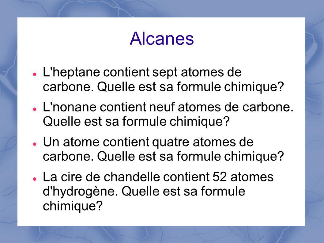 Alcanes L heptane contient sept atomes de carbone. Quelle est sa formule chimique