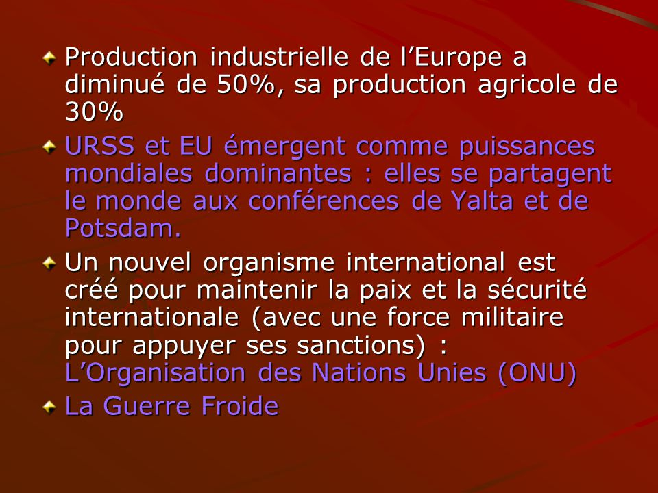 Production industrielle de l'Europe a diminué de 50%, sa production agricole de 30%
