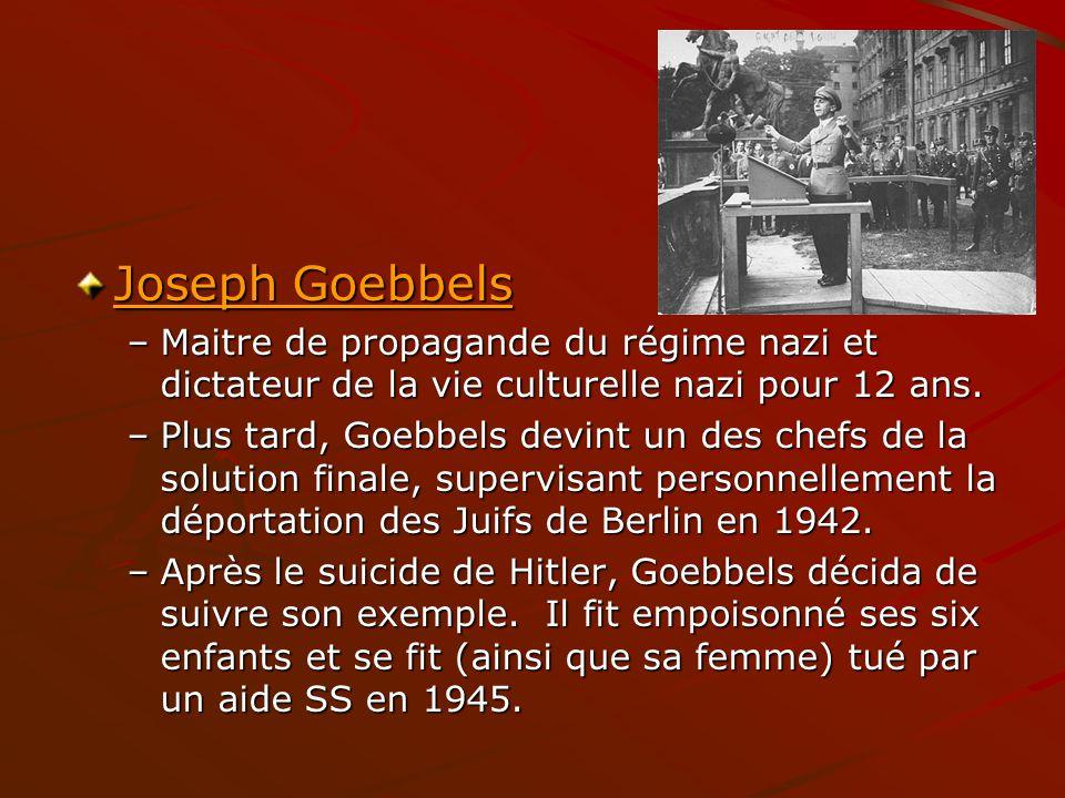 Joseph Goebbels Maitre de propagande du régime nazi et dictateur de la vie culturelle nazi pour 12 ans.